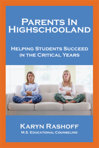 "Book cover of ""Parents in Highschooland: Helping Students Succeed in the Critical Years"""